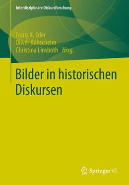 Abbildung von Eder / Kühschelm | Bilder in historischen Diskursen | 1. Auflage | 2014 | beck-shop.de