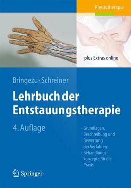 Abbildung von Bringezu / Schreiner | Lehrbuch der Entstauungstherapie | 4., vollständig überarbeitete und erweiterte Auflage | 2014 | Grundlagen, Beschreibung und B...