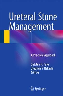 Abbildung von Patel / Nakada | Ureteral Stone Management | 1. Auflage | 2014 | beck-shop.de