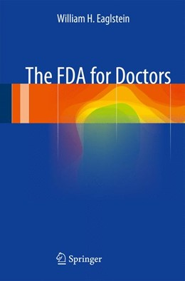 Abbildung von Eaglstein | The FDA for Doctors | 2014