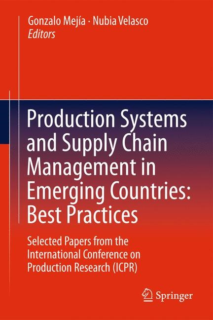 Abbildung von Mejía / Velasco | Production Systems and Supply Chain Management in Emerging Countries: Best Practices | 2014