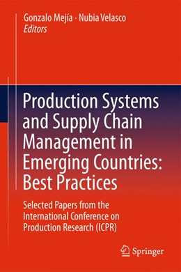 Abbildung von Mejía / Velasco | Production Systems and Supply Chain Management in Emerging Countries: Best Practices | 2014 | Selected papers from the Inter...