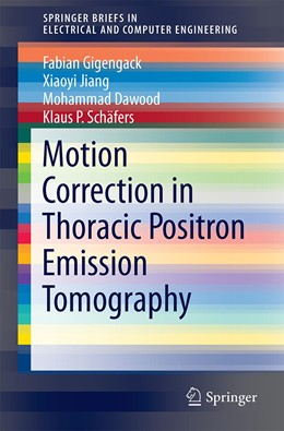 Abbildung von Gigengack / Jiang / Dawood | Motion Correction in Thoracic Positron Emission Tomography | 2014