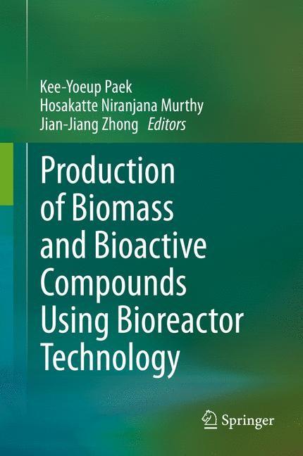 Abbildung von Paek / Murthy / Zhong | Production of Biomass and Bioactive Compounds Using Bioreactor Technology | 2014