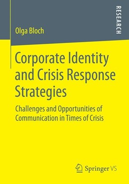 Abbildung von Bloch | Corporate Identity and Crisis Response Strategies | 2014 | Challenges and Opportunities o...