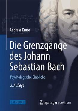 Abbildung von Kruse | Die Grenzgänge des Johann Sebastian Bach | 2. Auflage | 2014 | beck-shop.de