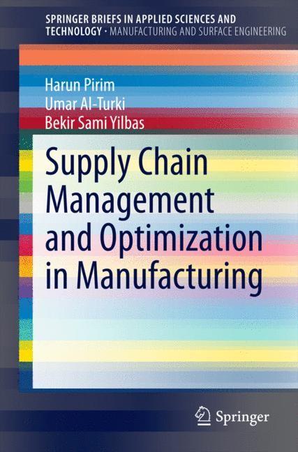 Abbildung von Pirim / Al-Turki / Yilbas   Supply Chain Management and Optimization in Manufacturing   2014