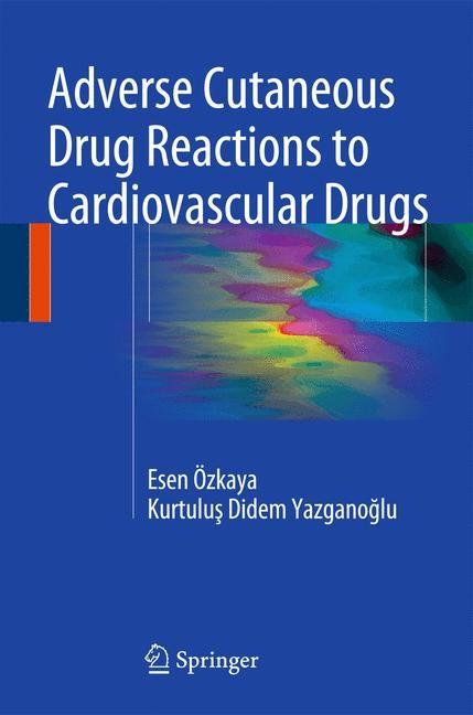 Abbildung von Özkaya / Yazganoglu | Adverse Cutaneous Drug Reactions to Cardiovascular Drugs | 2014