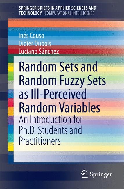 Abbildung von Couso / Dubois / Sánchez | Random Sets and Random Fuzzy Sets as Ill-Perceived Random Variables | 2014