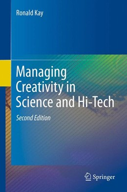 Abbildung von Kay | Managing Creativity in Science and Hi-Tech | 2014