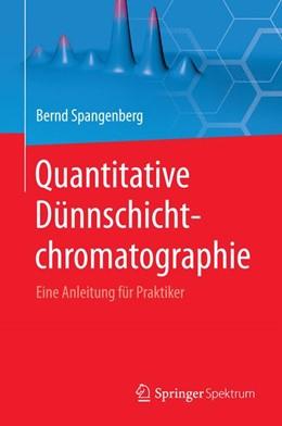 Abbildung von Spangenberg | Quantitative Dünnschichtchromatographie | 2014 | Eine Anleitung für Praktiker