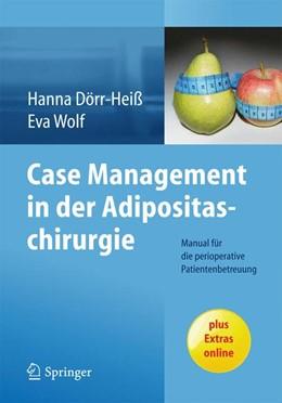 Abbildung von Dörr-Heiß / Wolf | Case Management in der Adipositaschirurgie | 2014 | Manual für die perioperative P...