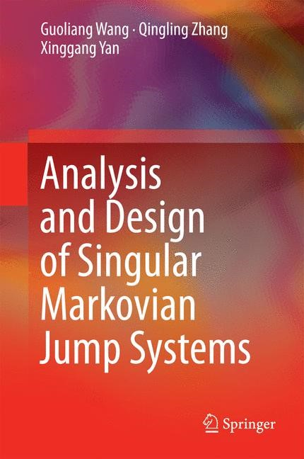 Abbildung von Wang / Zhang / Yan | Analysis and Design of Singular Markovian Jump Systems | 2014