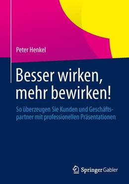 Abbildung von Henkel | Besser wirken, mehr bewirken! | 2014 | 2014 | So überzeugen Sie Kunden und G...