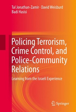 Abbildung von Hasisi | Policing Terrorism, Crime Control, and Police-Community Relations | 2014 | Learning from the Israeli Expe...