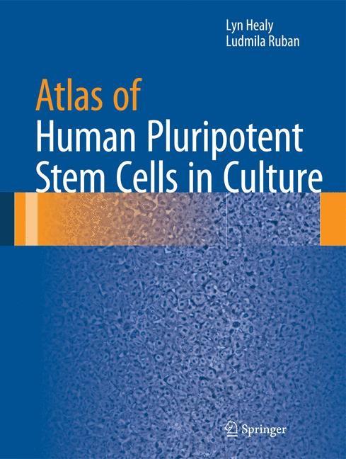 Abbildung von Healy / Ruban   Atlas of Human Pluripotent Stem Cells in Culture   2014