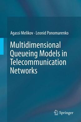 Abbildung von Melikov / Ponomarenko | Multidimensional Queueing Models in Telecommunication Networks | 2014