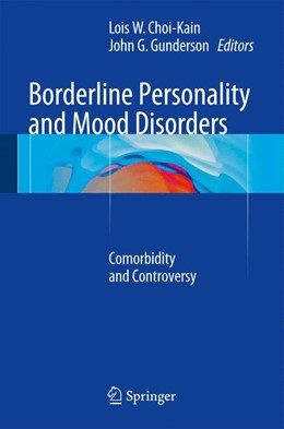 Abbildung von Choi-Kain / Gunderson | Borderline Personality and Mood Disorders | 2014 | Comorbidity and Controversy