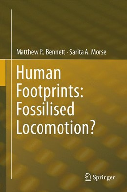 Abbildung von Bennett / Morse | Human Footprints: Fossilised Locomotion? | 2014