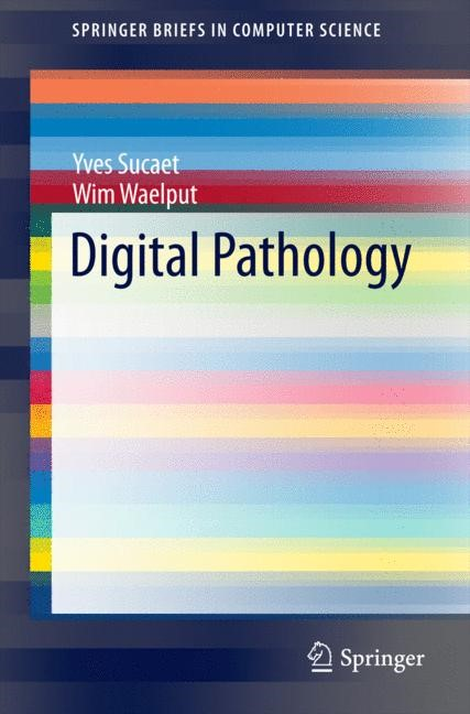 Abbildung von Sucaet / Waelput   Digital Pathology   2014