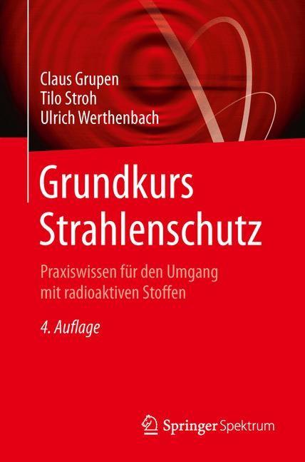 Abbildung von Grupen / Stroh / Werthenbach | Grundkurs Strahlenschutz | 2014
