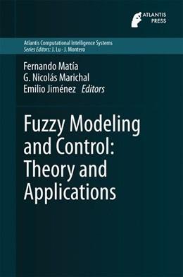 Abbildung von Matía / Marichal / Jiménez | Fuzzy Modeling and Control: Theory and Applications | 2014 | 9