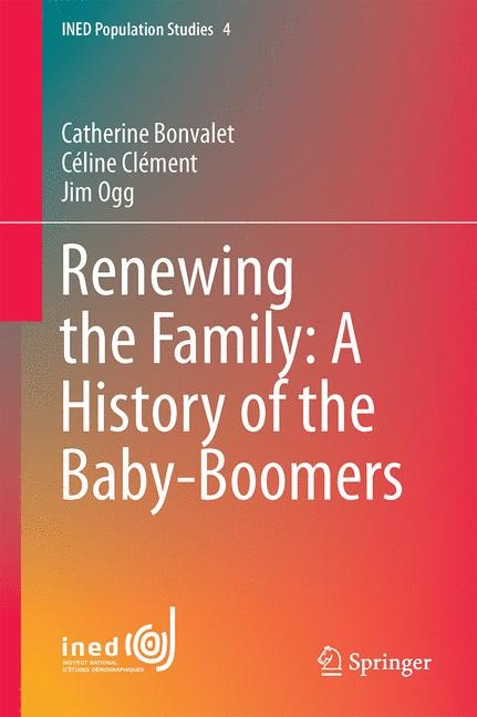 Abbildung von Bonvalet / Clément / Ogg | Renewing the Family: A History of the Baby Boomers | 2014