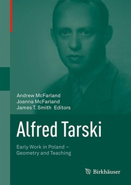 Abbildung von McFarland / Smith | Alfred Tarski | 2014 | Early Work in Poland—Geometry ...