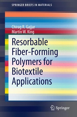 Abbildung von Gajjar / King | Resorbable Fiber-Forming Polymers for Biotextile Applications | 2014