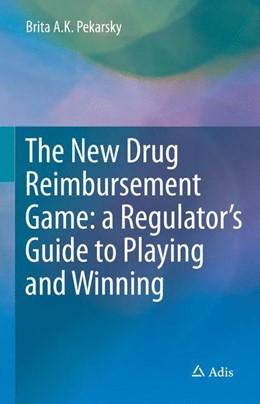Abbildung von Pekarsky | The New Drug Reimbursement Game | 2014 | A Regulator's Guide to Playing...