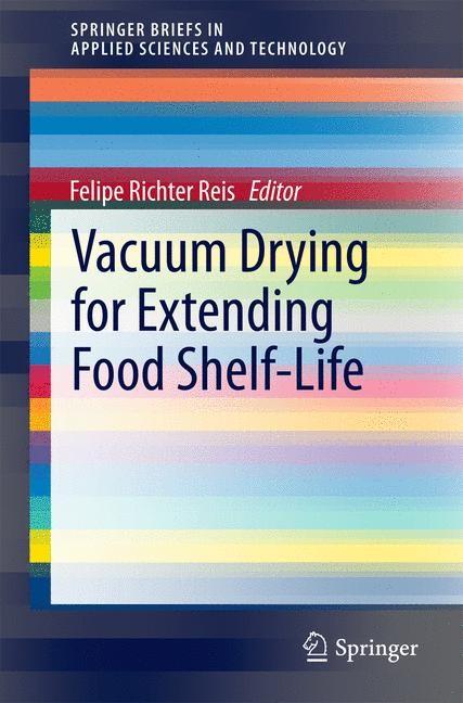 Abbildung von Richter Reis | Vacuum Drying for Extending Food Shelf-Life | 2014
