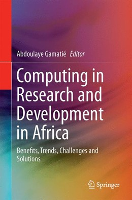 Abbildung von Gamatié | Computing in Research and Development in Africa | 2014 | Benefits, Trends, Challenges a...