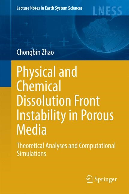 Abbildung von Zhao   Physical and Chemical Dissolution Front Instability in Porous Media   2014