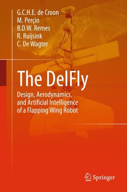 Abbildung von de Croon / Perçin / Remes | The DelFly | 1st ed. 2016 | 2015