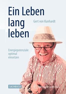 Abbildung von Kunhardt | Ein Leben lang leben | 1. Auflage | 2014 | beck-shop.de