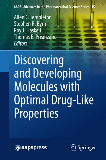 Abbildung von Templeton / Byrn / Haskell / Prisinzano | Discovering and Developing Molecules with Optimal Drug-Like Properties | 2014