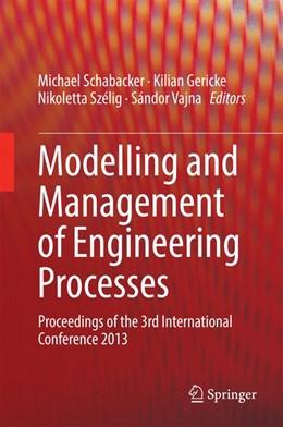 Abbildung von Schabacker / Gericke / Szélig / Vajna | Modelling and Management of Engineering Processes | 2014 | Proceedings of the 3rd Interna...