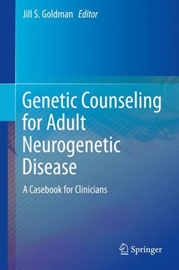 Abbildung von Goldman | Genetic Counseling for Adult Neurogenetic Disease | 2014 | A Casebook for Clinicians