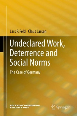 Abbildung von Feld / Larsen | Undeclared Work, Deterrence and Social Norms | 2014 | The Case of Germany