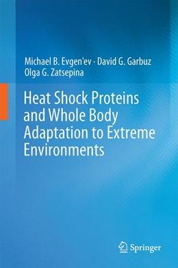 Abbildung von Evgen'ev / Garbuz / Zatsepina | Heat Shock Proteins and Whole Body Adaptation to Extreme Environments | 2014