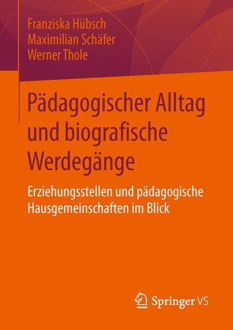 Abbildung von Hübsch / Schäfer / Thole | Pädagogischer Alltag und biografische Werdegänge | 2014