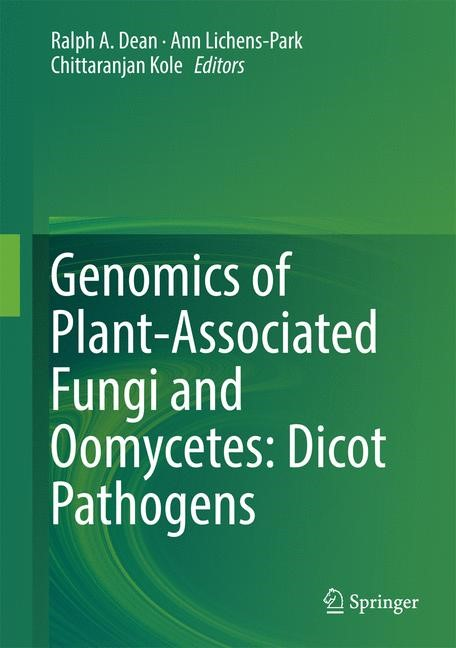 Abbildung von Dean / Lichens-Park / Kole | Genomics of Plant-Associated Fungi and Oomycetes: Dicot Pathogens | 2014
