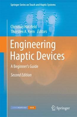 Abbildung von Hatzfeld / Kern | Engineering Haptic Devices | 2014 | A Beginner's Guide