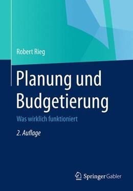 Abbildung von Rieg | Planung und Budgetierung | 2., überarbeitete Auflage | 2015 | Was wirklich funktioniert