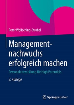 Abbildung von Wollsching-Strobel | Managementnachwuchs erfolgreich machen | 2. Auflage | 2015 | Personalentwicklung für High P...