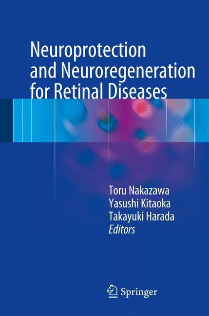 Abbildung von Nakazawa / Kitaoka / Harada   Neuroprotection and Neuroregeneration for Retinal Diseases   2014