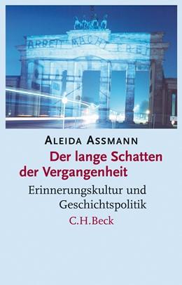 Abbildung von Assmann, Aleida   Der lange Schatten der Vergangenheit   3. Auflage   2018   Erinnerungskultur und Geschich...