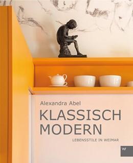 Abbildung von Abel / Ernst | Klassisch Modern | 1. Auflage | 2015 | beck-shop.de
