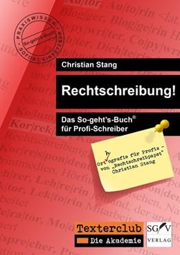 Abbildung von Stang | Rechtschreibung! | 1. Auflage | 2014 | beck-shop.de