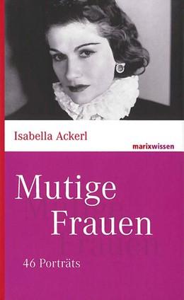Abbildung von Ackerl | Mutige Frauen | 3. Auflage | 2014 | beck-shop.de